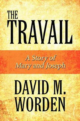 The Travail: A Story of Mary and Joseph