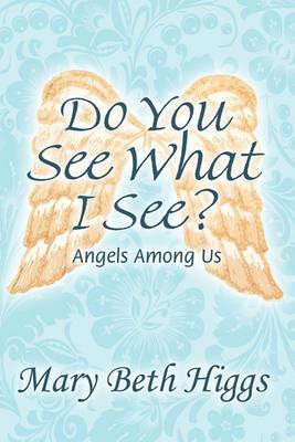 Do You See What I See?: Angels Among Us