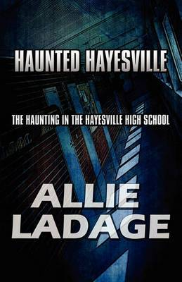 Haunted Hayesville: The Haunting in the Hayesville High School