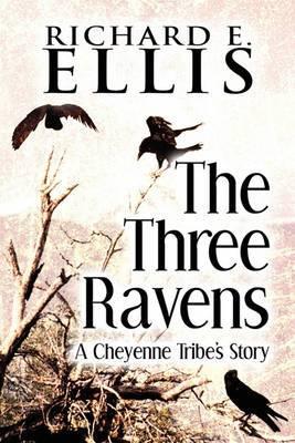The Three Ravens: A Cheyenne Tribe's Story
