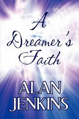 A Dreamer's Faith