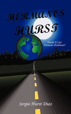 Hermanos Hurst: Puede El Ser Humano Perdonar?