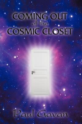Coming Out of the Cosmic Closet