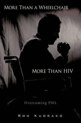 More Than a Wheelchair, More Than HIV: Overcoming PML