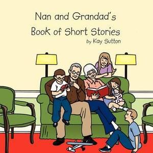 Nan and Grandad's Book of Short Stories
