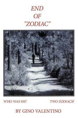 End of  Zodiac : Who Was He? Two  Zodiacs ?