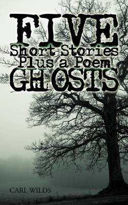 Five Short Stories Plus a Poem Ghosts