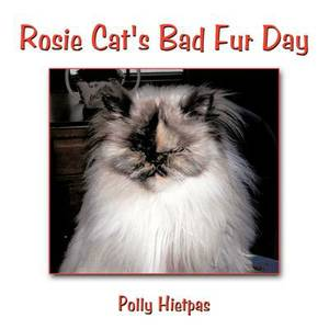 Rosie Cat's Bad Fur Day