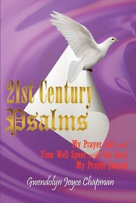 21st Century Psalms: My Prayer List and Time Well Spent with the Lord, My Prayer Journal