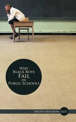 Why Black Boys Fail in Public Schools