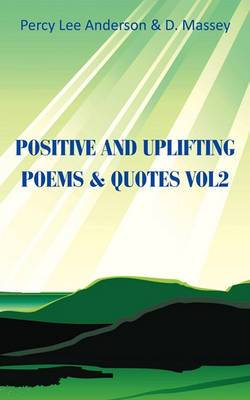 Positive and Uplifting Poems & Quotes Vol2