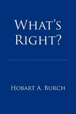 What's Right?: Social Ethics Choices and Applications