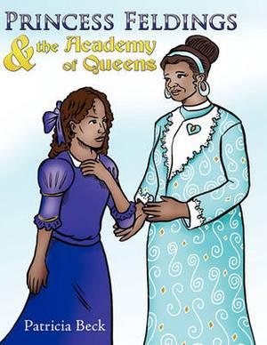 Princess Feldings & the Academy of Queens