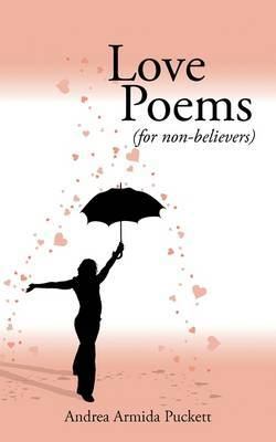 Love Poems: (for Non-Believers)