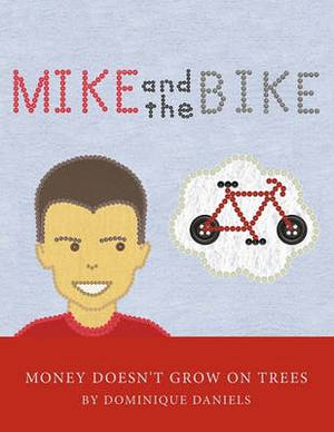 Mike and the Bike: Money Doesn't Grow on Trees