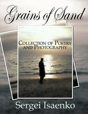 Grains of Sand: Collection of Poetry and Photography