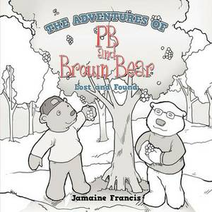 The Adventures of PB and Brown Bear: Lost and Found