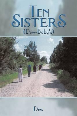Ten Sisters: (Dew-Baby's)