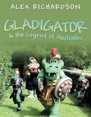 Gladigator & the Legend of Auchinlea