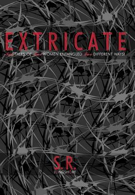 Extricate: Two Tales of Two Women ENTANGLED Two Different Ways!