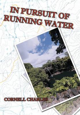 In Pursuit of Running Water