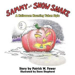 Sammy the Snow Snake: A Halloween Haunting Yukon Style