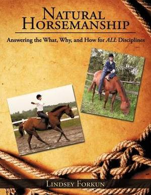 Natural Horsemanship: Answering the What, Why, and How for ALL Disciplines