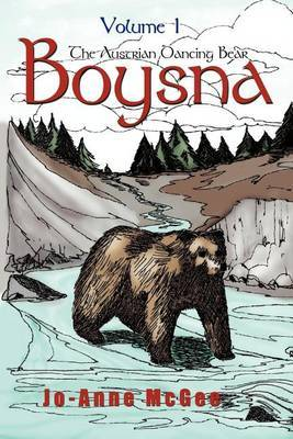 Boysna The Austrian Dancing Bear: Volume 1