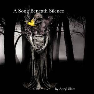 A Song Beneath Silence: A Collection of Poetry & Photography