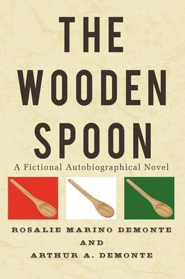 The Wooden Spoon: A Fictional Autobiographical Novel