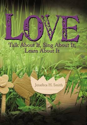 Love: Talk About It, Sing About It, Learn About It
