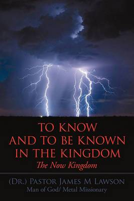 To Know And To Be Known In The Kingdom: The Now Kingdom