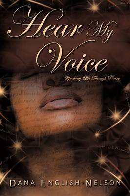 Hear My Voice: Speaking Life Through Poetry