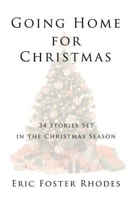 Going Home for Christmas: 34 Stories Set in the Christmas Season