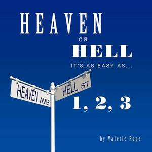 Heaven or Hell: It's as Easy as 1, 2, 3