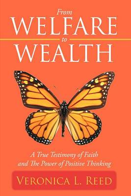From Welfare to Wealth: A True Testimony of Faith and The Power of Positive Thinking