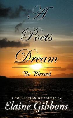 A Poets Dream: Be Blessed