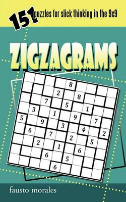 Zigzagrams: 151 Puzzles for Slick Thinking in the 9x9