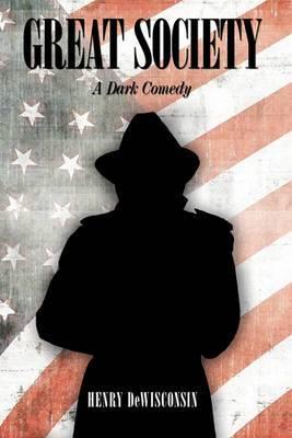 Great Society: A Dark Comedy