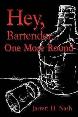 Hey, Bartender...One More Round
