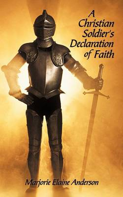 A Christian Soldier's Declaration of Faith