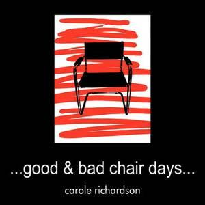 ..Good & Bad Chair Days...