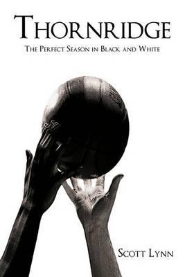 Thornridge: The Perfect Season in Black and White