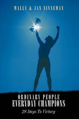 Ordinary People - Everyday Champions: 28 Days To Victory