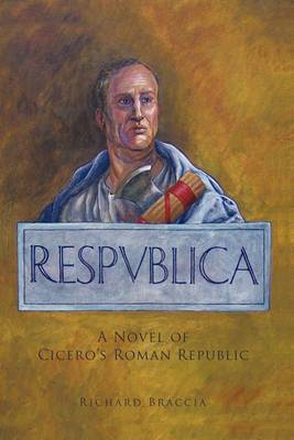 Respublica: A Novel of Cicero's Roman Republic