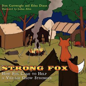 Strong Fox: How Fox Came to Help a Village Grow Stronger