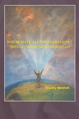 Where Have All the Stars Gone?: Man's Light Working Hard to Hide God's Light