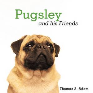Pugsley and His Friends