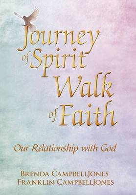Journey of Spirit Walk of Faith: Our Relationship with God