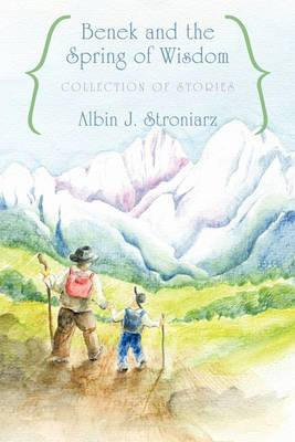 Benek and the Spring of Wisdom Collection of Stories